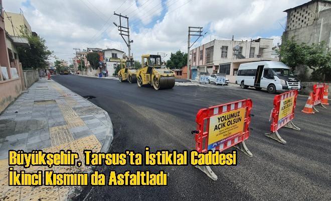 Büyükşehir, Tarsus'ta İstiklal Caddesi İkinci Kısmını da Asfaltladı