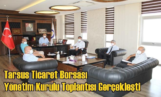 Tarsus Ticaret Borsası Yönetim Kurulu Toplantısı Gerçekleşti