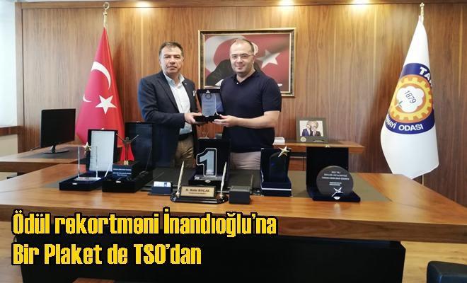Ödül rekortmeni İnandıoğlu'na Bir Plaket de TSO'dan