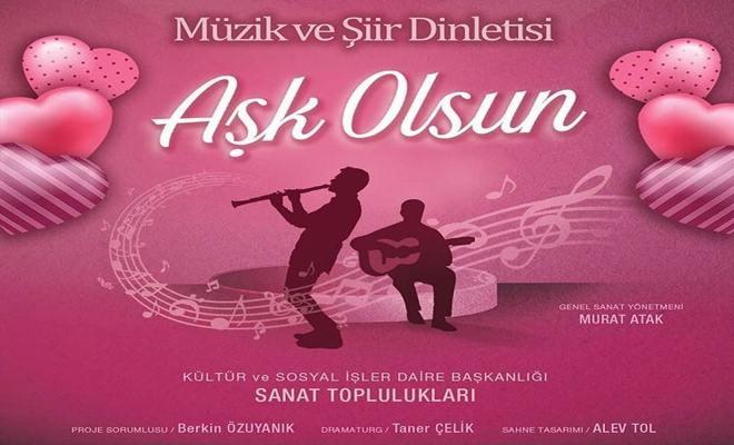 """""""Aşk Olsun"""" Tarsus'ta da Sanatseverlerle Buluşacak"""