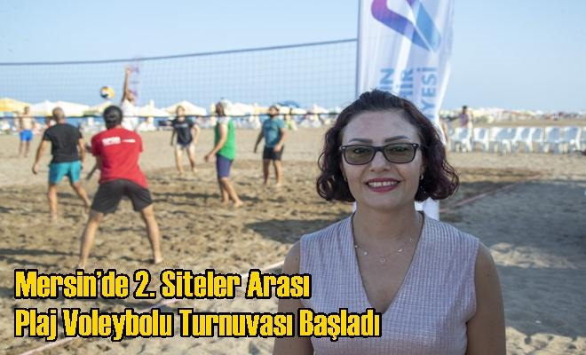 Mersin'de 2. Siteler Arası Plaj Voleybolu Turnuvası Başladı