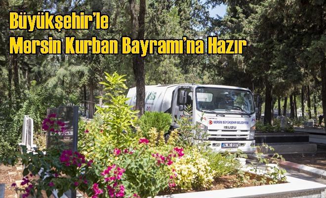 Büyükşehir'le Mersin Kurban Bayramı'na Hazır