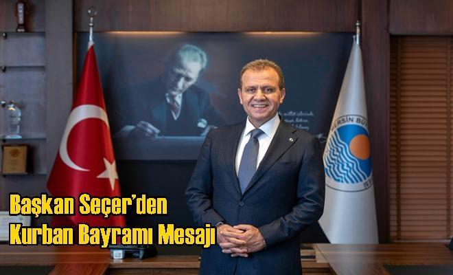 Başkan Seçer'den Kurban Bayramı Mesajı