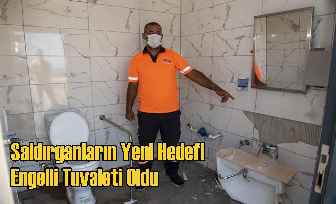 Saldırganların Yeni Hedefi Engelli Tuvaleti Oldu