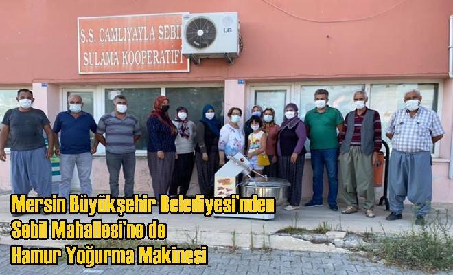 Mersin Büyükşehir Belediyesi'nden Sebil Mahallesi'ne de Hamur Yoğurma Makinesi