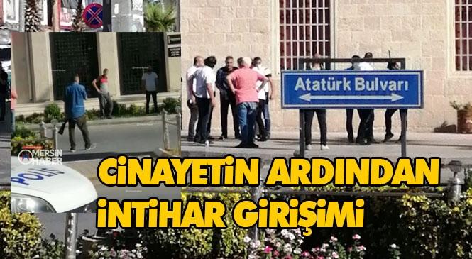 Tarsus'ta Kayınbabasını Öldüren Damat, Cinayetten Sonra Kent Merkezinde İntihar Girişiminde Bulundu!