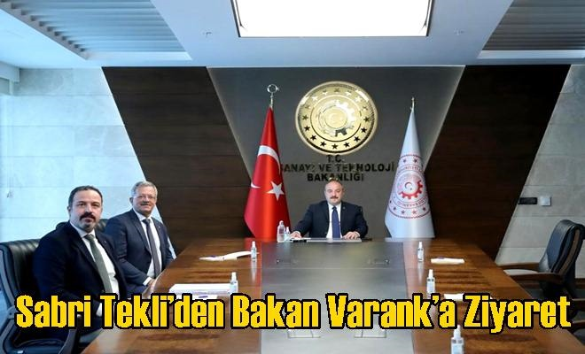 Sabri Tekli'den Bakan Varank'a Ziyaret
