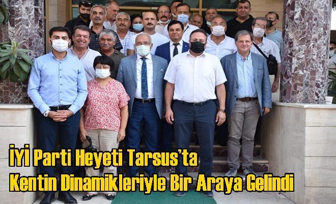 İYİ Parti Heyeti Tarsus'ta Kentin Dinamikleriyle Bir Araya Gelindi