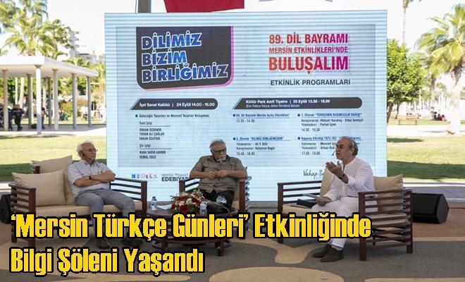 'Mersin Türkçe Günleri' Etkinliğinde Bilgi Şöleni Yaşandı