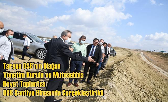 Tarsus OSB'nin Olağan Yönetim Kurulu ve Müteşebbis Heyet Toplantısı OSB Şantiye Binasında Gerçekleştirildi