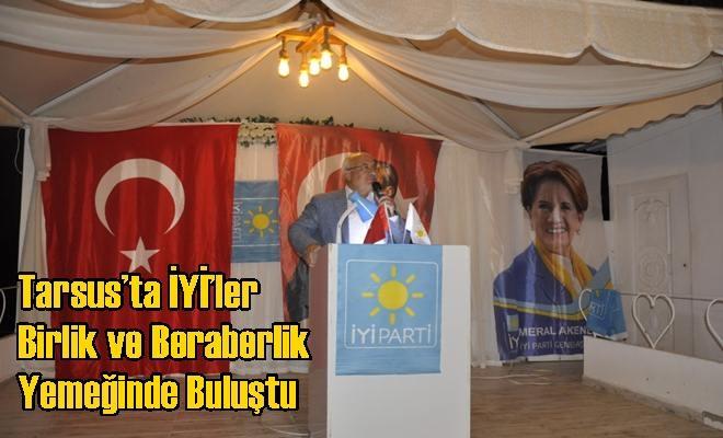 Tarsus'ta İYİ'ler Birlik ve Beraberlik Yemeğinde Buluştu