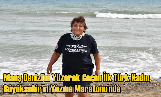 Manş Denizi'ni Yüzerek Geçen İlk Türk Kadın, Büyükşehir'in Yüzme Maratonu'nda