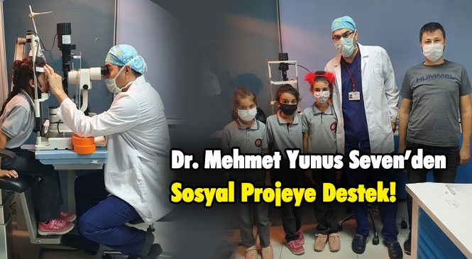 Sevilen İsim Dr. Mehmet Yunus Seven'den Sosyal Projeye Destek!