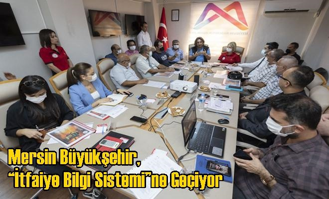 """Mersin Büyükşehir, """"İtfaiye Bilgi Sistemi""""ne Geçiyor"""