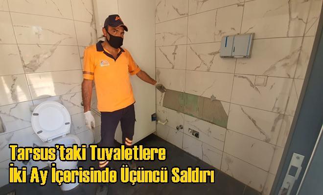 Tarsus'taki Tuvaletlere İki Ay İçerisinde Üçüncü Saldırı