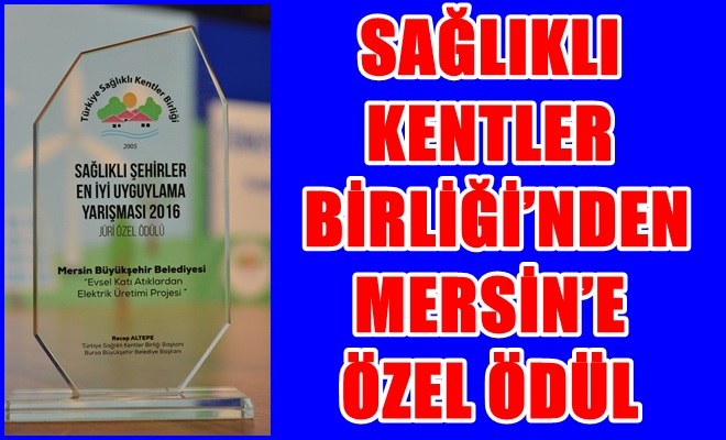 Sağlıklı Kentler Birliği'nden Mersin'e Özel Ödül