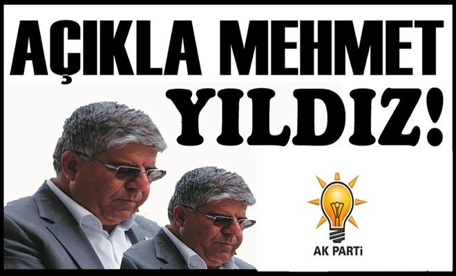 Açıkla Mehmet Yıldız!